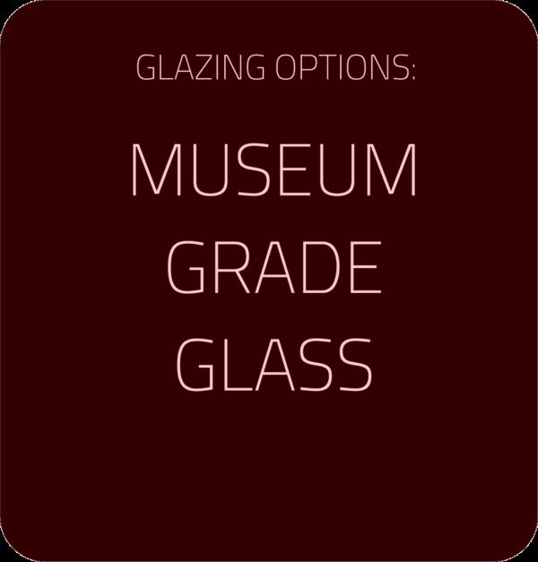 Museum Grade Glass